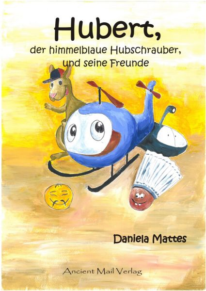 Hubert der himmelblaue Hubschrauber und seine Freunde