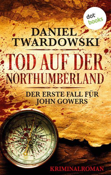 Tod auf der Northumberland: Der erste Fall für John Gowers