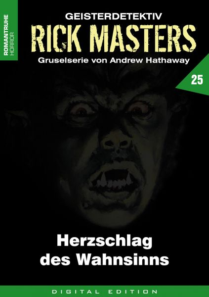 Rick Masters 25 - Herzschlag des Wahnsinns