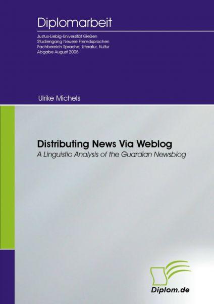 Distributing News Via Weblog - a Linguistic Analysis of the Guardian Newsblog