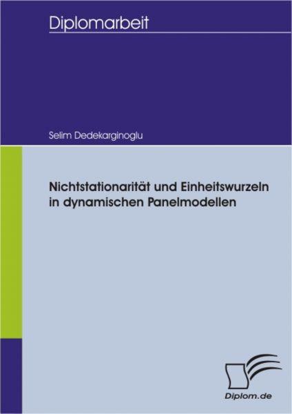 Nichtstationarität und Einheitswurzeln in dynamischen Panelmodellen
