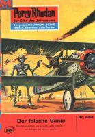 Perry Rhodan 464: Der falsche Ganjo (Heftroman)