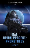 Strikeforce Orion 1.1 - Das Orion-Projekt: Prometheus