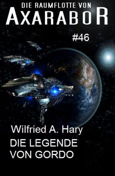 Die Raumflotte von Axarabor #46 Die Legende von Gordo