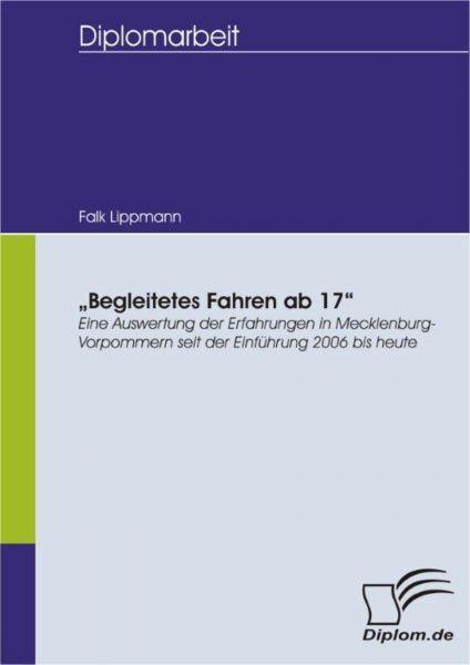 """""""Begleitetes Fahren ab 17"""" – Eine Auswertung der Erfahrungen in Mecklenburg-Vorpommern seit der Einf"""
