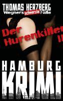 Der Hurenkiller - Das Morden geht weiter ...: Wegners schwerste Fälle (2. Teil)