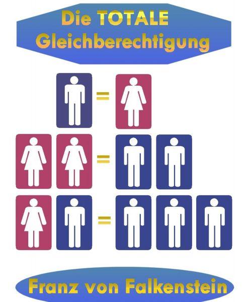 Die totale Gleichberechtigung