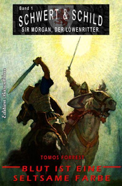 Schwert und Schild – Sir Morgan, der Löwenritter #1: Blut ist eine seltsame Farbe