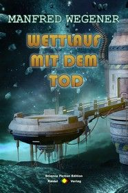 Wettlauf mit dem Tod (Science Fiction Roman)