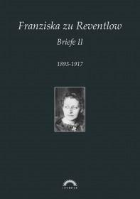 Franziska zu Reventlow: Werke 5 - Briefe II