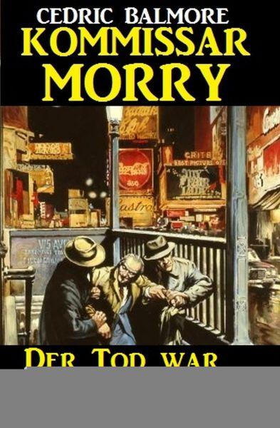Kommissar Morry - Der Tod war schneller