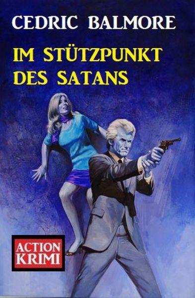 Im Stützpunkt des Satans: Action Krimi