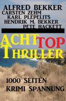 1000 Seiten Krimi Spannung - Acht Top Thriller