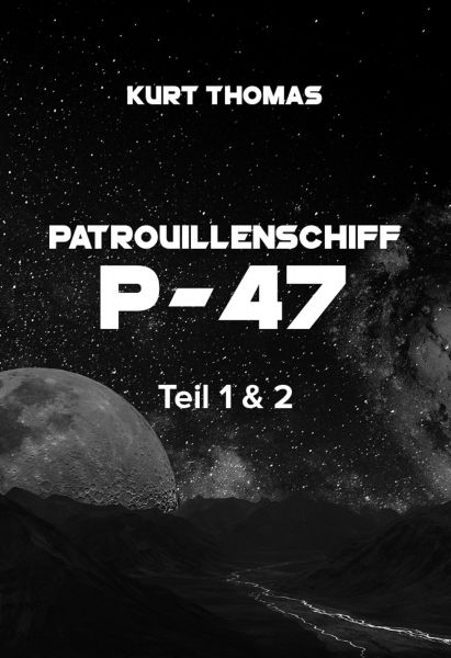 Patrouillenschiff P-47: Teil 1 & 2