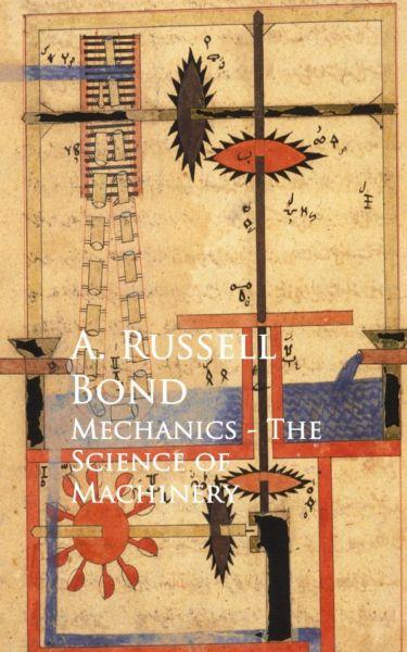 Mechanics - The Science of Machinery