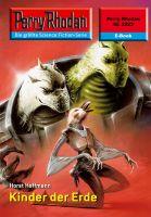 Perry Rhodan 2323: Kinder der Erde (Heftroman)