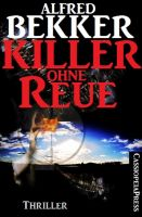 Alfred Bekker Thriller - Killer ohne Reue