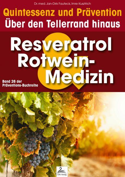 Resveratrol & Rotwein-Medizin: Quintessenz und Prävention