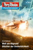 Planetenroman 39 + 40: Welt am Abgrund / Wächter der Unsterblichkeit