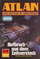 Atlan 752: Aufbruch aus dem Zeitversteck (Heftroman)