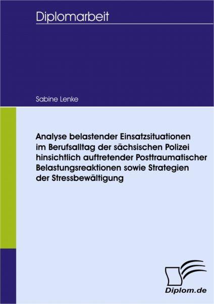 Analyse belastender Einsatzsituationen im Berufsalltag der sächsischen Polizei hinsichtlich auftrete