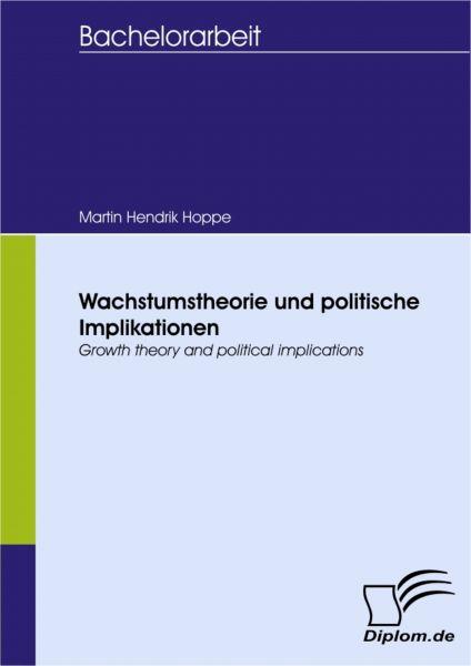 Wachstumstheorie und politische Implikationen