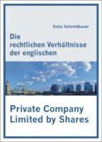 Die rechtlichen Verhältnisse der englischen Private Company Limited by Shares
