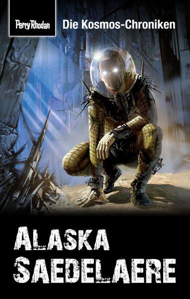 PERRY RHODAN-Kosmos-Chroniken: Alaska Saedelaere