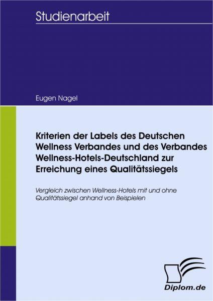 Kriterien der Labels des Deutschen Wellness Verbandes und des Verbandes Wellness-Hotels-Deutschland