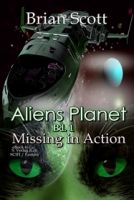 Aliens Planet (Bd.1): Missing in Action