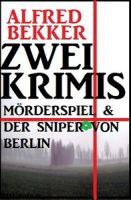 Zwei Krimis: Mörderspiel & Der Sniper von Berlin