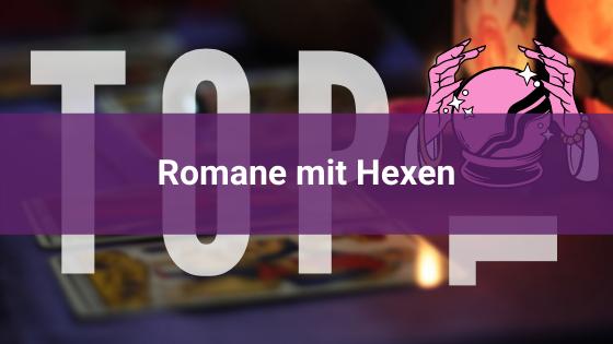 Top-10-Hexenromane