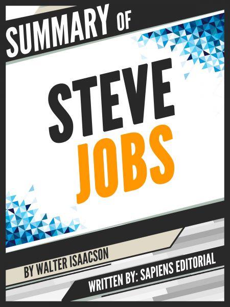 "Summary Of ""Steve Jobs - By Walter Isaacson"""