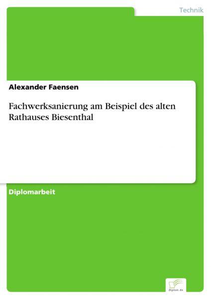 Fachwerksanierung am Beispiel des alten Rathauses Biesenthal