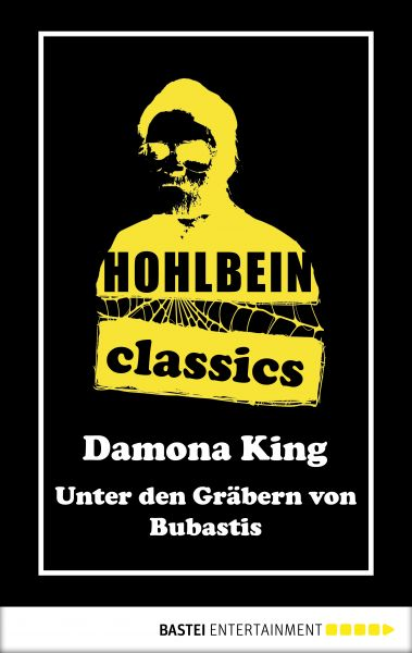 Hohlbein Classics - Unter den Gräbern von Bubastis