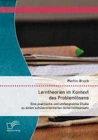 Lerntheorien im Kontext des Problemlösens: Eine praktische und umfangreiche Studie zu einem schülero