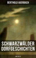 Schwarzwälder Dorfgeschichten (Vollständige Ausgabe - Band 1 bis 10)