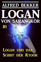 Logan von Sarangkôr #1 - Logan und das Schiff der Ktoor