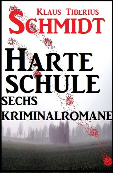 Sechs Kriminalromane - Harte Schule