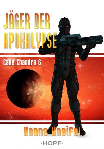 Cade Chandra 6: Jäger der Apokalypse