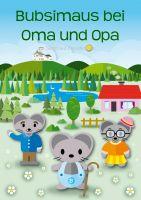 Bubsimaus bei Oma und Opa