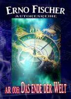 Autorenreihe 006: Das Ende der Welt