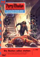 Perry Rhodan 342: Die Bestien sollen sterben (Heftroman)