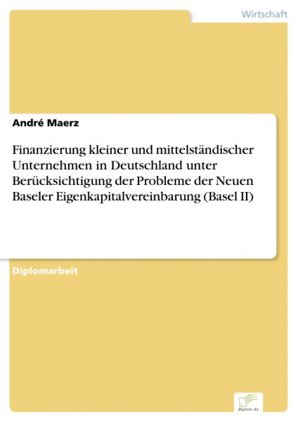Finanzierung kleiner und mittelständischer Unternehmen in Deutschland unter Berücksichtigung der Pro