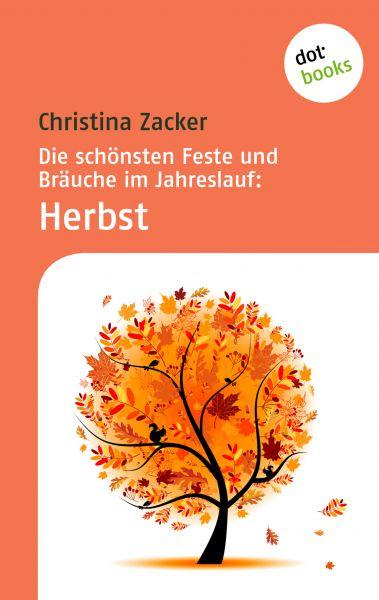 Die schönsten Feste und Bräuche im Jahreslauf - Band 3: Herbst