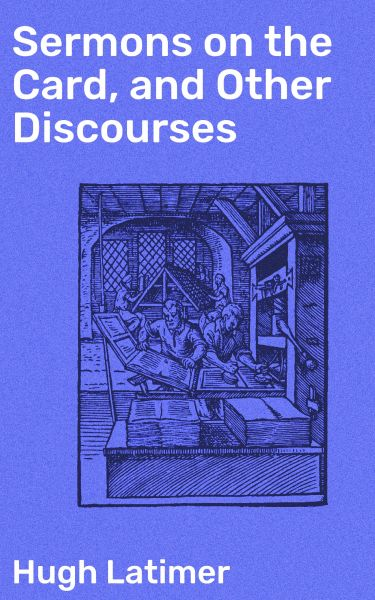Sermons on the Card, and Other Discourses