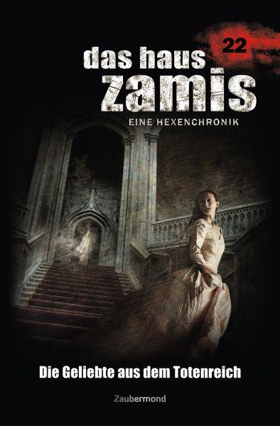 Das Haus Zamis 22 - Die Geliebte aus dem Totenreich