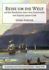 Reise um die Welt auf der Resolution unter dem Kommando von Kapitän James Cook