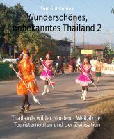 Wunderschönes, unbekanntes Thailand 2