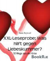 XXL-Leseprobe: Was hilft gegen Liebeskummer?